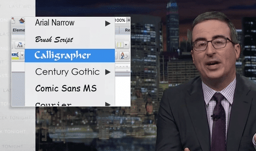 Sorry John Oliver, there's no Calligrapher font in Word