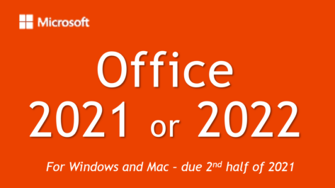 Office 2021 2022 473x265 - New Office release in 2021 - maybe Office 2022?